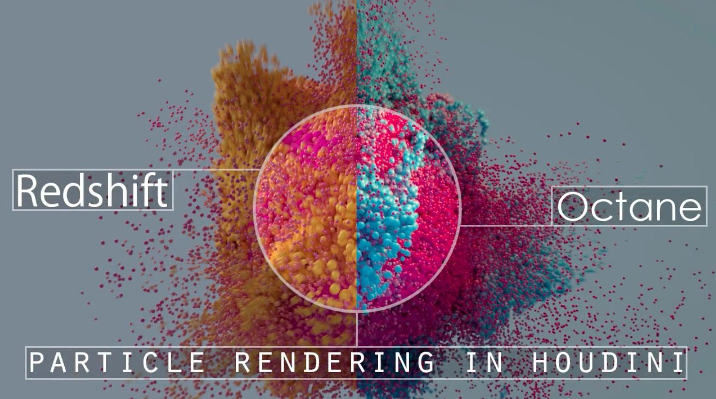 Particle rendering in Houdini with Redshift and Octane